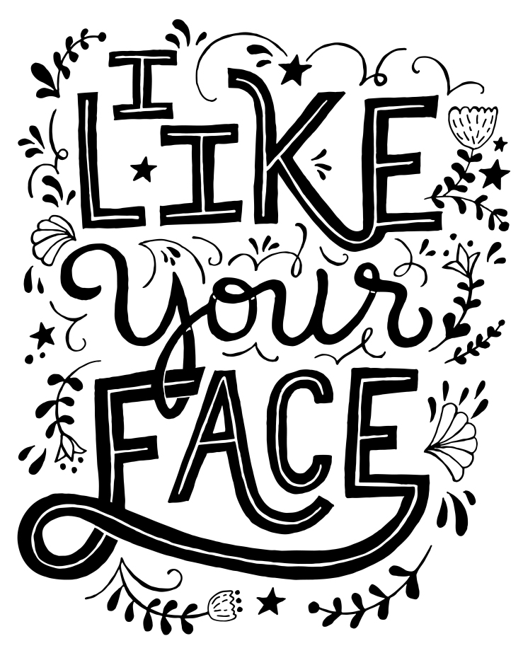 I_like_your_face-01